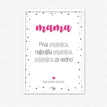 Mama! Prva prijateljica, najboljša prijateljica, prijateljica za vedno! | #superšik by Satis Design