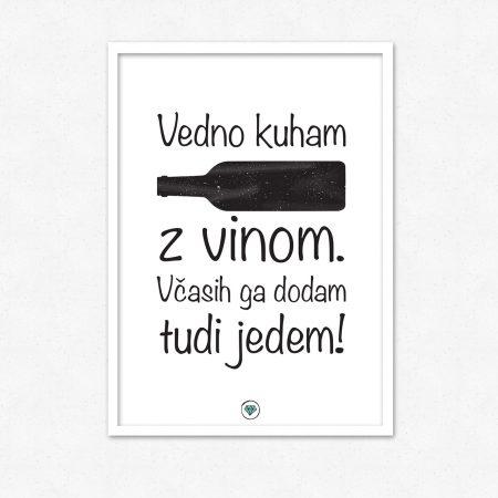 Vedno kuham z vinom. Včasih ga dodam tudi jedem. | #superšik by Satis Design